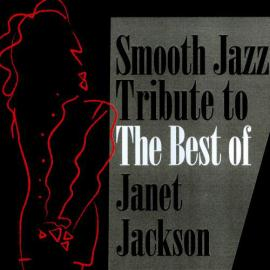 Smooth Jazz Tribute To The Best Of Janet Jackson - The Smooth Jazz All Stars