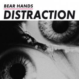 Distraction - Bear Hands