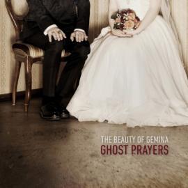 Ghost Prayers - The Beauty Of Gemina