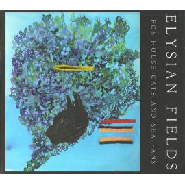 For House Cats And Sea Fans - Elysian Fields