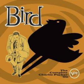 Bird: The Complete Charlie Parker On Verve - Charlie Parker