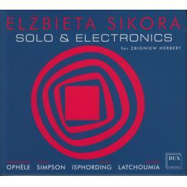 Solo & Electronics (For Zbigniew Herbert) - Elzbieta Sikora