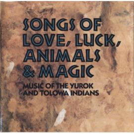 Songs Of Love, Luck, Animals & Magic (Music Of The Yurok And Tolowa Indians) - Yurok