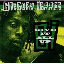 Give It All Up - Gregory Isaacs