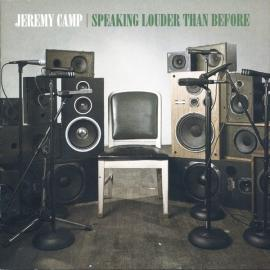 Speaking Louder Than Before - Jeremy Camp