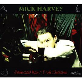 Intoxicated Man / Pink Elephants - Mick Harvey