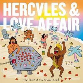 The Feast Of The Broken Heart - Hercules & Love Affair