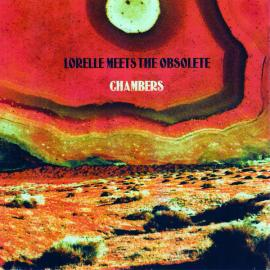 Chambers - Lorelle Meets The Obsolete