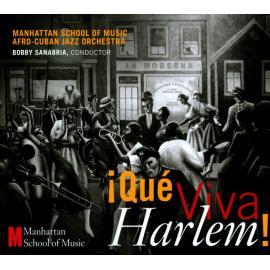 ¡Qué Viva Harlem! - Manhattan School Of Music Afro-Cuban Jazz Orchestra
