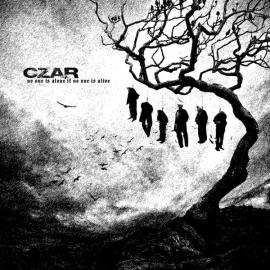No One Is Alone If No One Is Alive - Czar