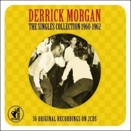 The Singles Collection 1960-1962 - Derrick Morgan