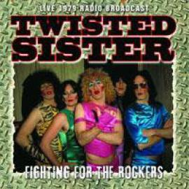 Fighting For The Rockers - Twisted Sister