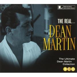 The Real... Dean Martin (The Ultimate Dean Martin Collection) - Dean Martin