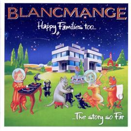 Happy Families Too... - Blancmange