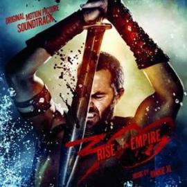 300: Rise Of An Empire (Original Motion Picture Soundtrack) - Junkie XL