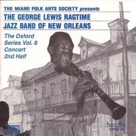 The Oxford Series Vol.6 Concert 2nd Half - George Lewis' Ragtime Band