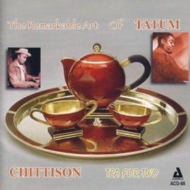 The Remarkable Art Of Tatum & Chittison Tea For Two - Art Tatum