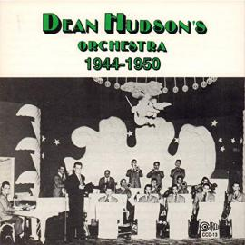 1944-1950 - Dean Hudson And His Orchestra