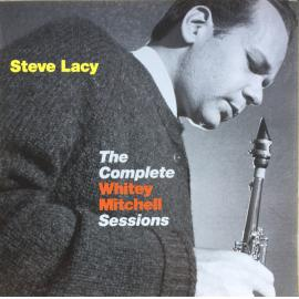 The Complete Whitey Mitchell Sessions - Steve Lacy