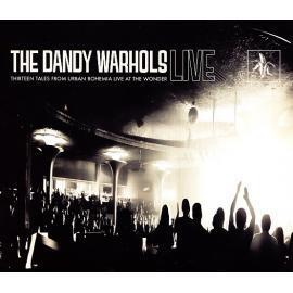 Thirteen Tales From Urban Bohemia Live At The Wonder - The Dandy Warhols