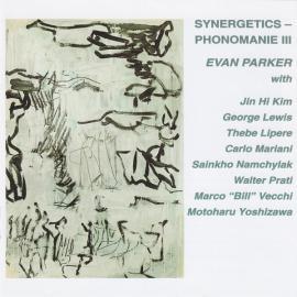 Synergetics – Phonomanie III - Evan Parker