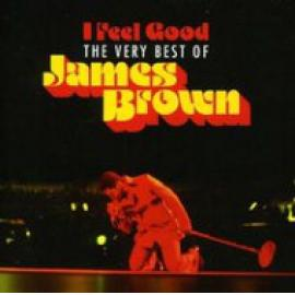I Feel Good: The Very Best Of James Brown - James Brown