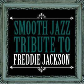 Smooth Jazz Tribute To Freddie Jackson - The Smooth Jazz All Stars