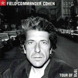 Field Commander Cohen - Tour Of 1979 - Leonard Cohen