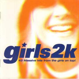 Girls2k - 43 Massive Hits From The Girls On Top! - Various Production
