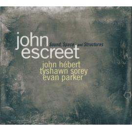 Sound, Space And Structures - John Escreet