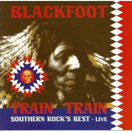 Train Train - Southern Rock Live! - Blackfoot