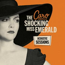 The Shocking Miss Emerald (Acoustic Sessions) - Caro Emerald