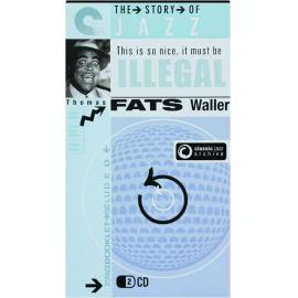 Classic Jazz Archive: This Is So Nice, It Must Be Illegal - Fats Waller