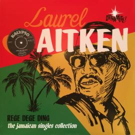 Rege Dege Ding -  The Jamaican Singles Collection - Laurel Aitken