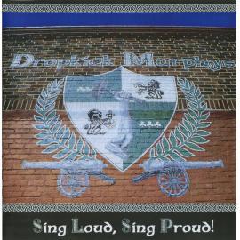 Sing Loud, Sing Proud! - Dropkick Murphys