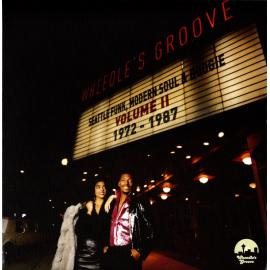 Wheedle's Groove Volume II: Seattle Funk, Modern Soul And Boogie 1972-1987 - Various Production