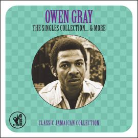 The Singles Collection 1960-1962 (Classic Jamaican Collection) - Owen Gray