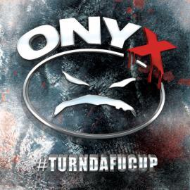 #Turndafucup - Onyx