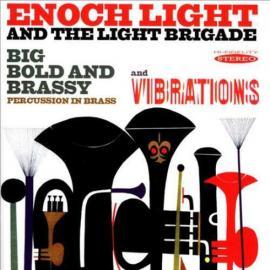Big Bold And Brassy Brassy Percussion In Brass + Vibrations - Enoch Light