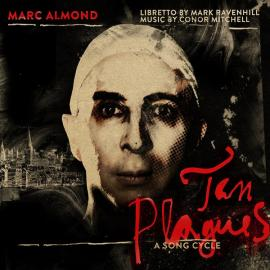 Ten Plagues (A Song Cycle) - Marc Almond