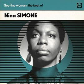 See-Line Woman: The Best Of  - Nina Simone