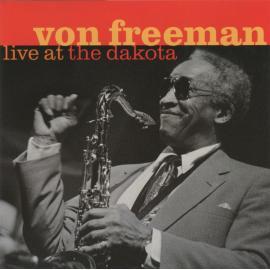 Live At The Dakota - Von Freeman