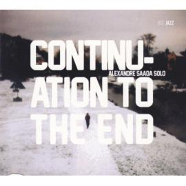 Continuation To The End - Alexandre Saada