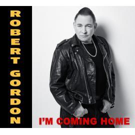 I'm Coming Home - Robert Gordon
