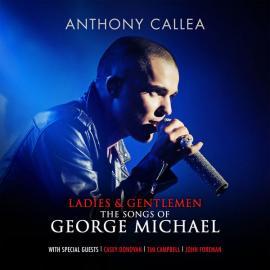 Ladies & Gentlemen - The Songs Of George Michael - Anthony Callea