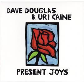 Present Joys - Dave Douglas