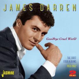 Goodbye Cruel World (The First Four Albums 1959-1962) - James Darren