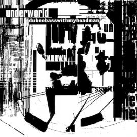 Dubnobasswithmyheadman - Underworld