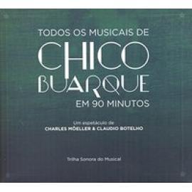 Todos os musicais de chico buarque em 90 minutos - Chico Buarque