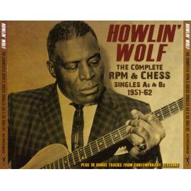 The Complete RPM & Chess Singles As & Bs 1951-62 - Howlin' Wolf